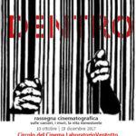DENTRO. Rassegna cinematografica sulle carceri, i muri, la vita nonostante